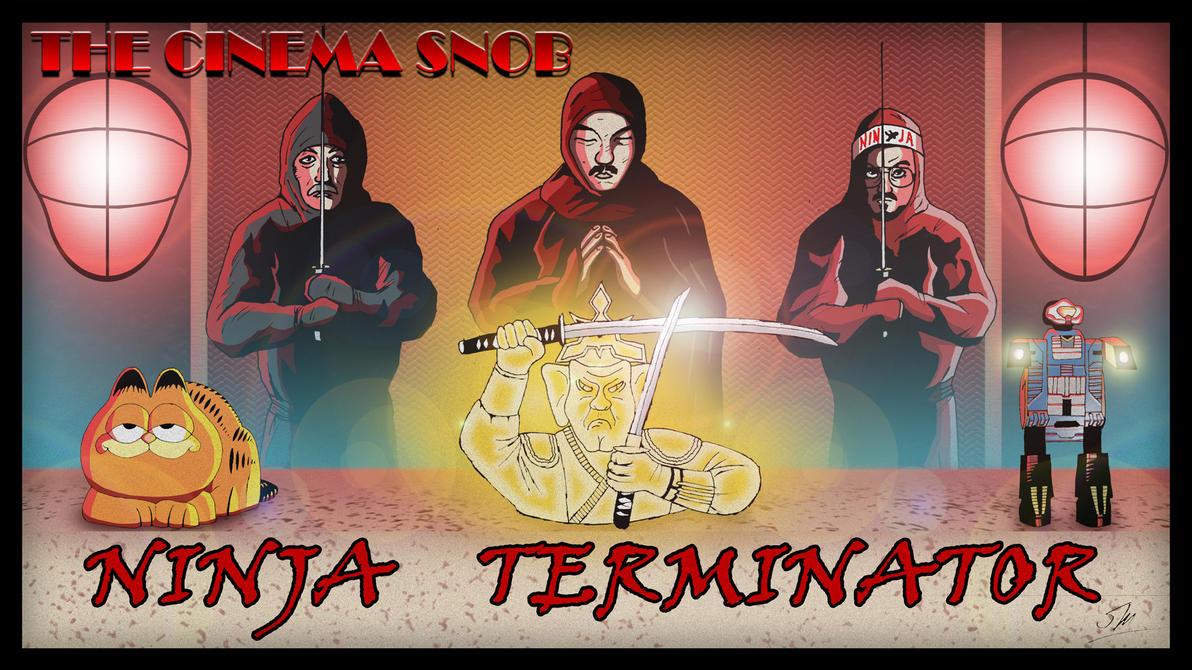 Cinema Snob: Ninja Terminator by ShaunTM