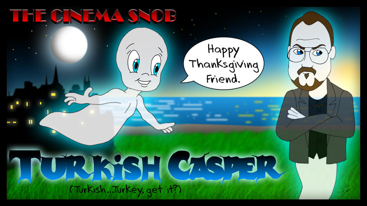 The Cinema Snob Turkish Casper by ShaunTM