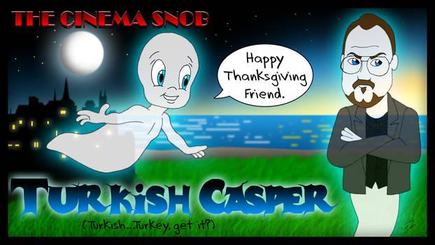 The Cinema Snob Turkish Casper