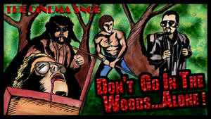 Don't Go in the Woods...Alone!
