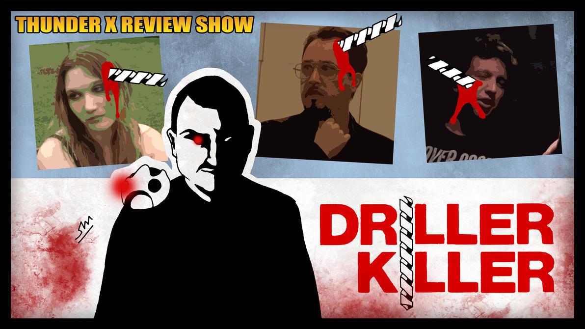 Thunder X Review Show: Driller Killer by ShaunTM