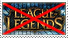 (Request) Anti- League of Legends stamp by nicegirl97