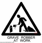 Grave robber sign by caycowa