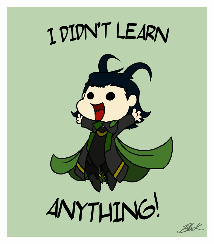 I didn't learn anything - Loki by caycowa
