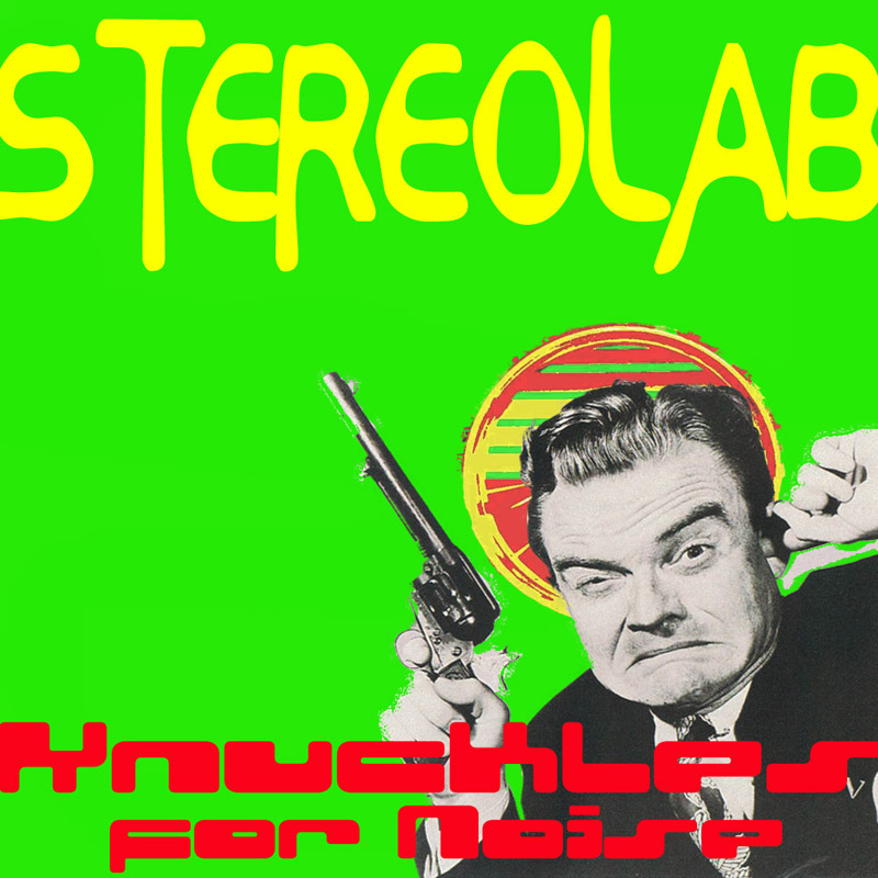 Stereolab Knuckles For Noise banner by Don-O