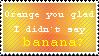Orange You Glad Stamp