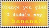 Orange You Glad Stamp by SparkleWolfey