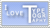 i love typography : stamp by ifyouplease