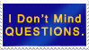 STAMP: I Don't Mind Questions