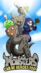 Monsters Can Be Heroes Too! by RakkuGuy