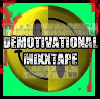 DemotivationalMixxtape by YonaakaMorte