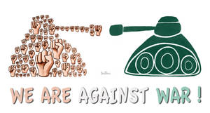 We Are Against War