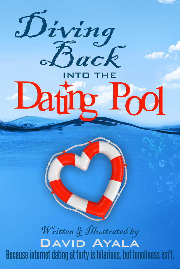 Diving Back into the Dating Pool by DavidAyala