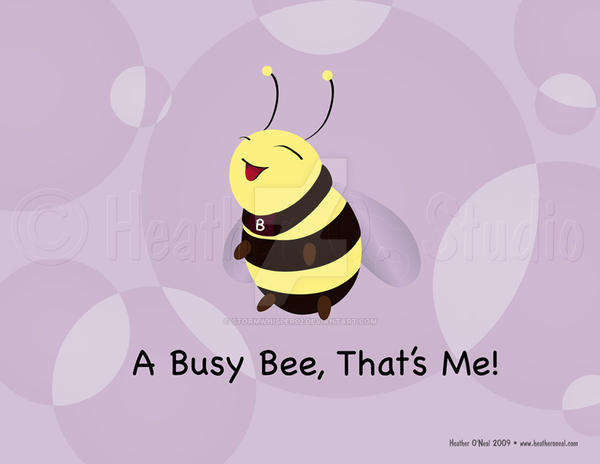 A Busy Bee That's Me