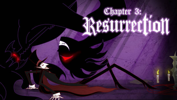 Chapter 3: Resurrection