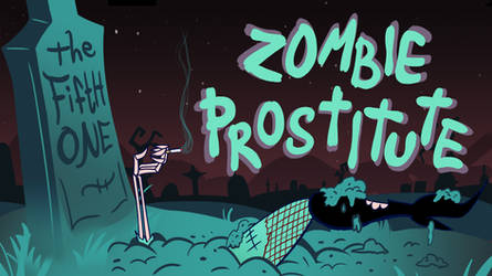 The Fifth One: Zombie Prostitute- IS OUT! by ChibiDonDC
