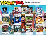 My Dragon Ball Controversy Meme (Read Desc.)