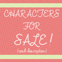 .:- SELLING CHARACTERS -:. by xElected-Heartx
