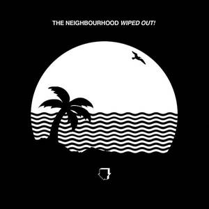 Wiped Out! - The Neighbourhood (Full Album)