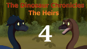 The Dinosaur Chronicles:The Heirs Episode 4