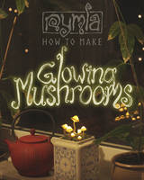 Tutorial: Make your own glowing mushrooms! by Nymla