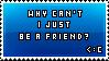 A friend, not a lover