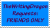 TheWritingDragon Requests Friends Only by TheWritingDragon