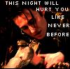 This night will hurt you... by PhantomOfTheOpera