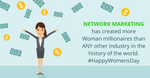 The Power of Network Marketing! #HappyWomansDay
