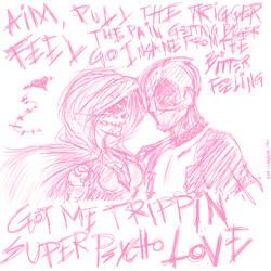 Super Psycho Love by Arikado12