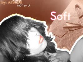 Soft by Ayashi