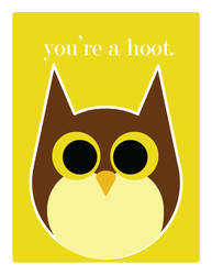 you're a hoot.