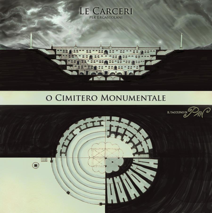Carceri o Cimitero Monumentale? by Panaiotis
