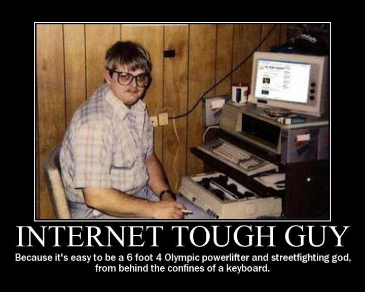 [Image: Internet_Tough_Guy_____by_harbingerSYM.jpg]