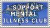 I Support Mental Illness Club by jackalibis