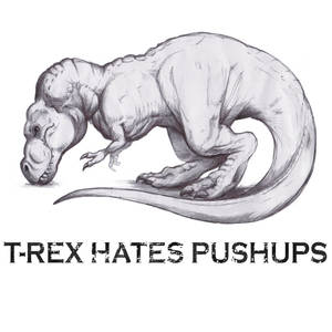 T-Rex Hates Pushups Tshirt Design