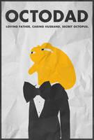 Secret Octopus - Octodad Poster by edwardjmoran