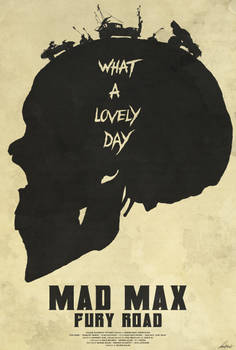 Lovely Day - Mad Max: Fury Road Poster