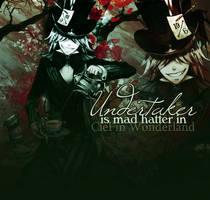 Undertaker is mad hatter in Ciel in Wonderland by JezzabelR