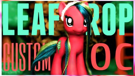 My Little Pony CUSTOM OC : MLP Leaf Drop OOAK