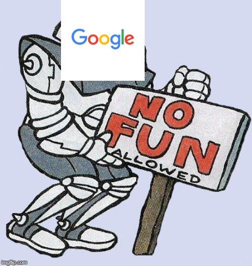 No Fun Allowed Google by Jonathan432