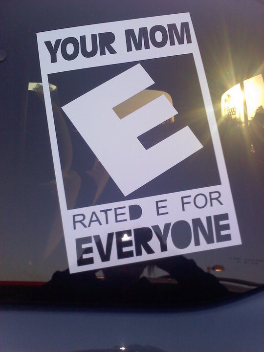 Your mom rated e for everyone sticker by hannahsoruzzrex