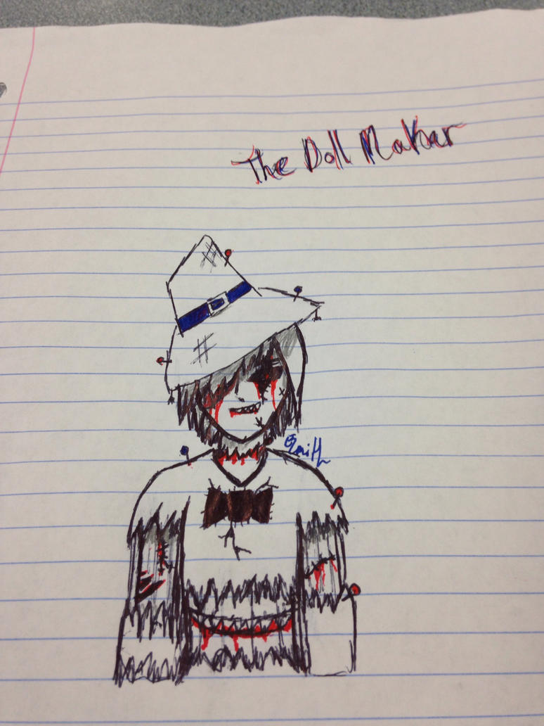 My Oc The Doll Maker (Creepypasta) by StantheSpider