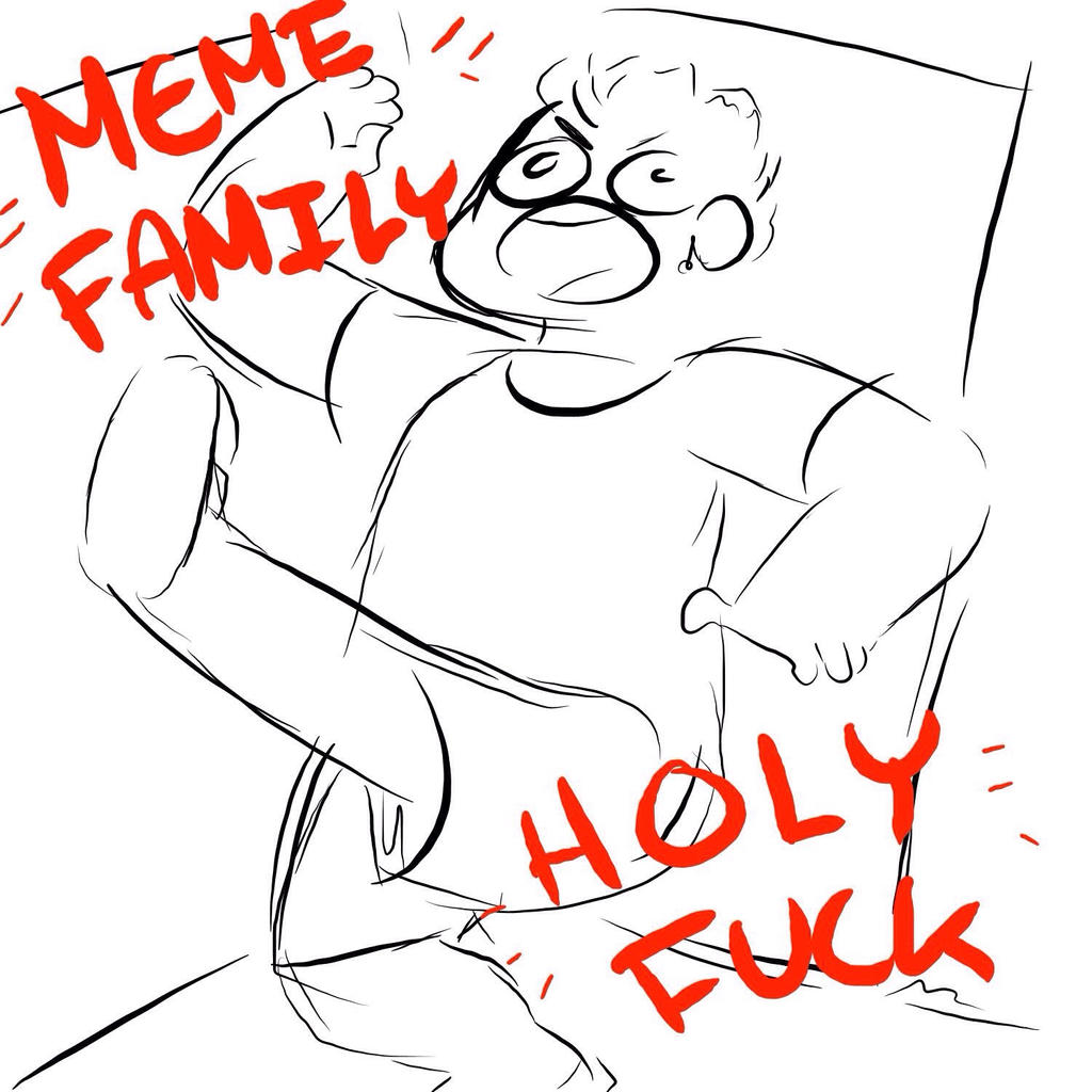 Roll into the meme family chat like- (SOME-- by StantheSpider