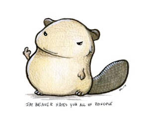 Fat Beaver Hates You All