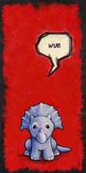 Triceratops Says 'Wub'