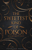 The Sweetest Kind of Poison - Wattpad BookCover by SkaWhiteraven