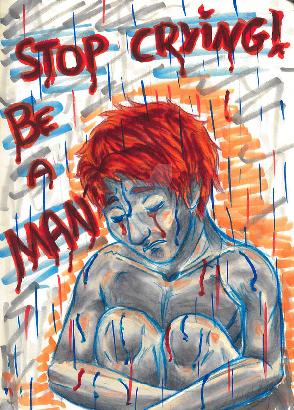 Be a Man, Stop Crying by Popopoi