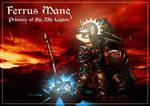 Ferrus Mane, Primare of the Xth Legion