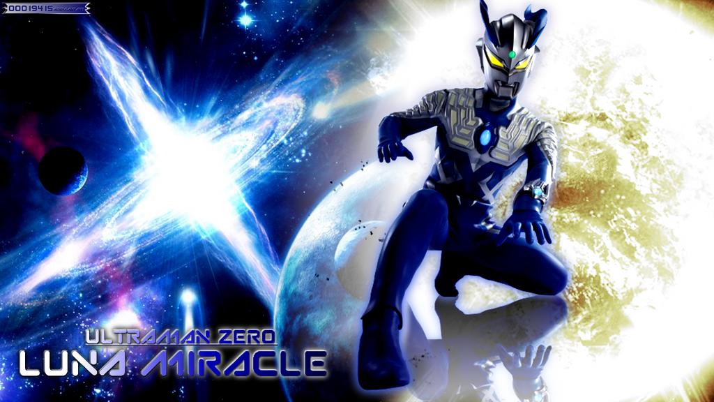 Ultraman Zero: Luna Miracle by OOO19415 on DeviantArt